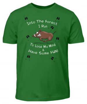 Into the Forest I Run & Have Fun Sauwild Wildsau - Kinder T-Shirt-718