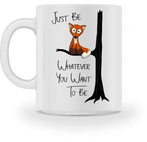 Just Be Whatever | Fuchs wie Eule - Tasse-3