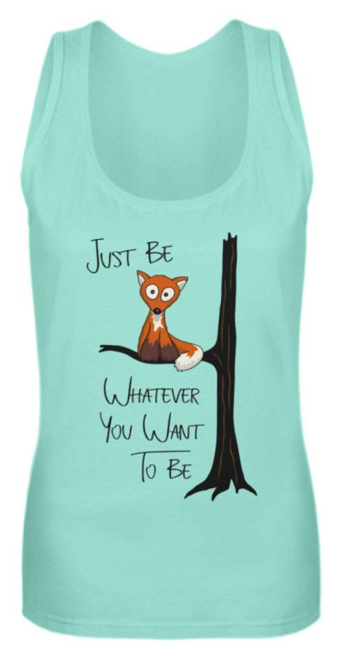 Just Be Whatever | Fuchs wie Eule - Frauen Tanktop-657