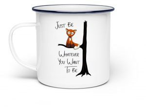 Just Be Whatever | Fuchs wie Eule - Emaille Tasse-3