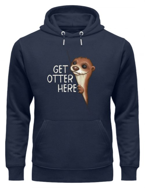 Get Otter Here   Lustiger Otter Kalauer - Unisex Organic Hoodie-6887