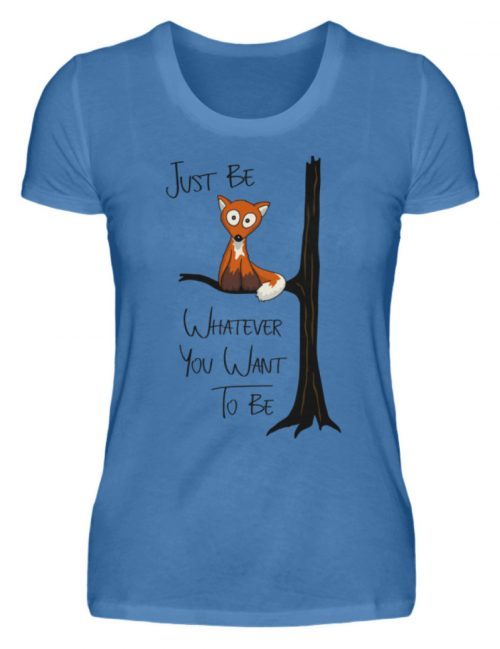Just Be Whatever | Fuchs wie Eule - Damen Premiumshirt-2894