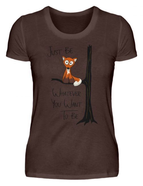 Just Be Whatever | Fuchs wie Eule - Damen Premiumshirt-1074
