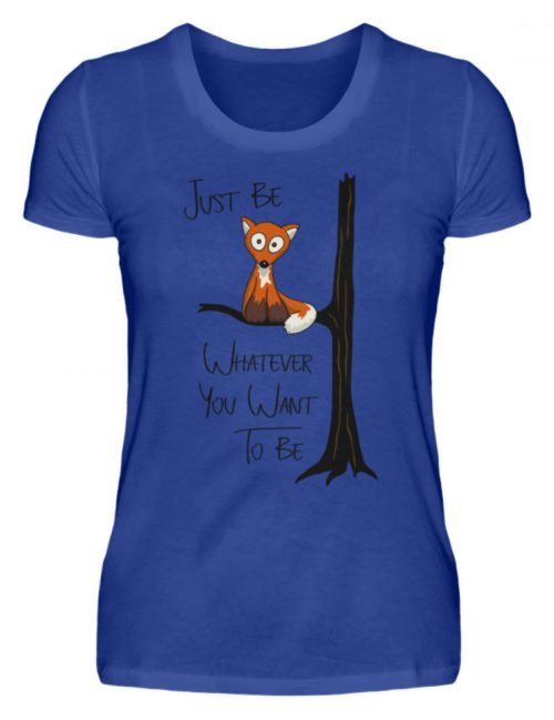 Just Be Whatever | Fuchs wie Eule - Damen Premiumshirt-27