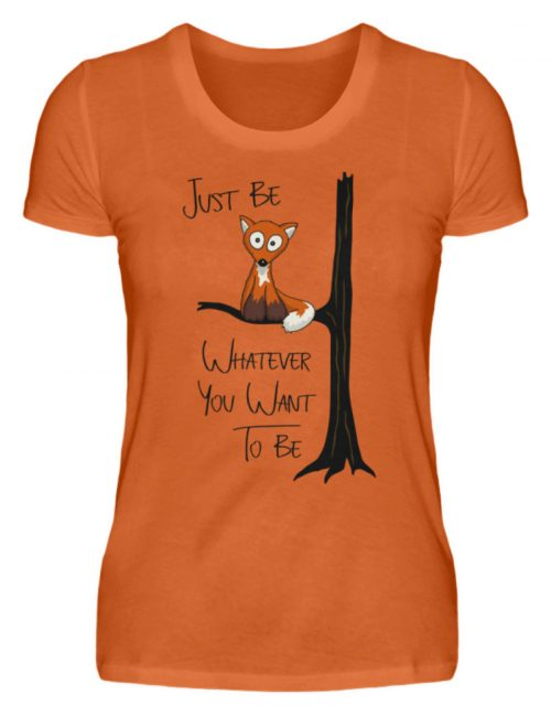 Just Be Whatever | Fuchs wie Eule - Damen Premiumshirt-2953