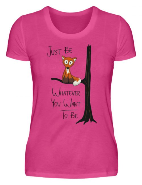 Just Be Whatever | Fuchs wie Eule - Damen Premiumshirt-28