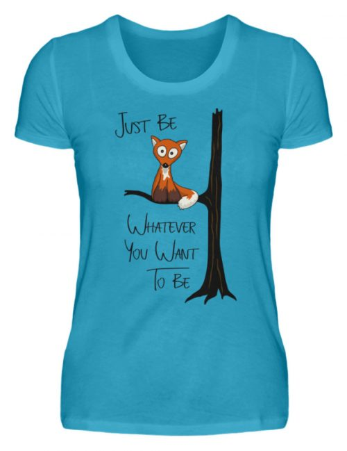 Just Be Whatever | Fuchs wie Eule - Damen Premiumshirt-3175