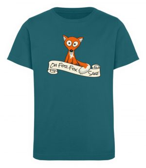 Oh For Fox Sake - Um Fuchses Willen - Kinder Organic T-Shirt-6889