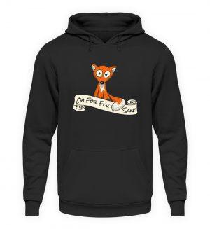 Oh For Fox Sake - Um Fuchses Willen - Unisex Kapuzenpullover Hoodie-1624