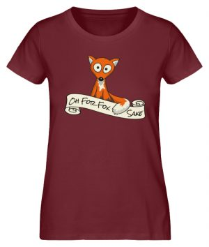 Oh For Fox Sake - Um Fuchses Willen - Damen Premium Organic Shirt-6883