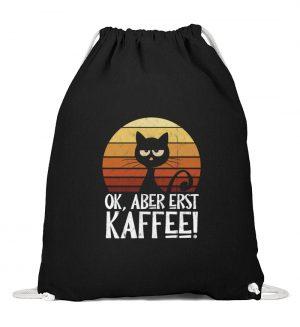 Ok, aber erst Kaffee | launische Katze - Baumwoll Gymsac-16