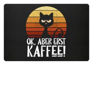 Ok, aber erst Kaffee | launische Katze - Fußmatte-16