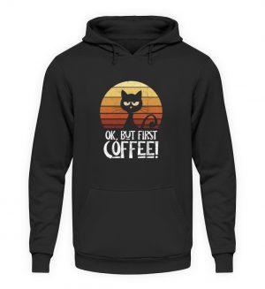 Ok But First Coffee | Launische Retro Katze - Unisex Kapuzenpullover Hoodie-1624