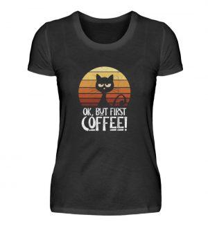 Ok But First Coffee | Launische Retro Katze - Damen Premiumshirt-16