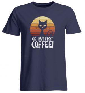 Ok But First Coffee | Launische Retro Katze - Übergrößenshirt-198