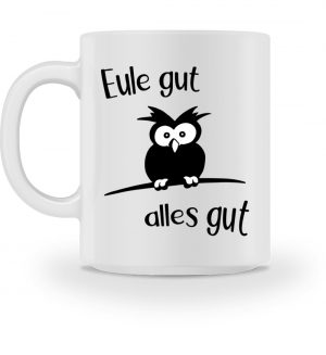 Eule Gut Alles Gut - Tasse-3