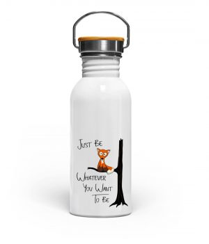 Just Be Whatever you want to be | Fuchs wie Eule - Edelstahl Trinkflasche-3