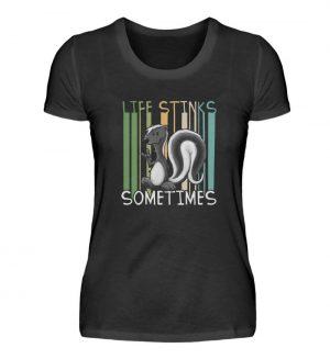 Life Stinks Sometimes Stinktier Weisheit - Damen Premiumshirt-16