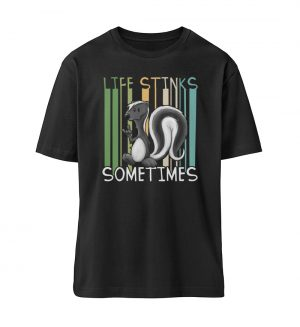 Life Stinks Sometimes Stinktier Weisheit - Organic Oversized Shirt ST/ST-16