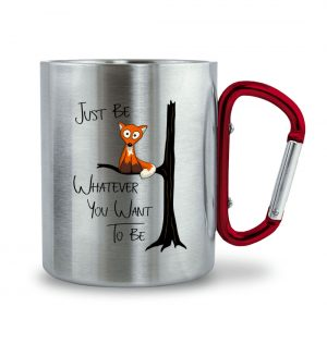 Just Be Whatever you want to be | Fuchs wie Eule - Edelstahltasse mit Karabinergriff-6989